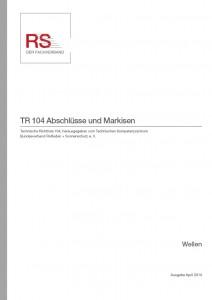 Technische Richtlinie 104 – Abschlüsse und Markisen – Wellen